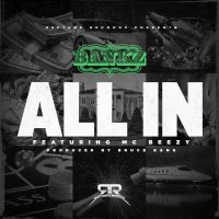"Bankz ft. MC Beezy ""All In"" (Prod By Bruce Bang)"