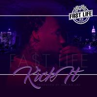 "Fa$t Life ""Kick It"" (Prod. by Adrian Lau)"