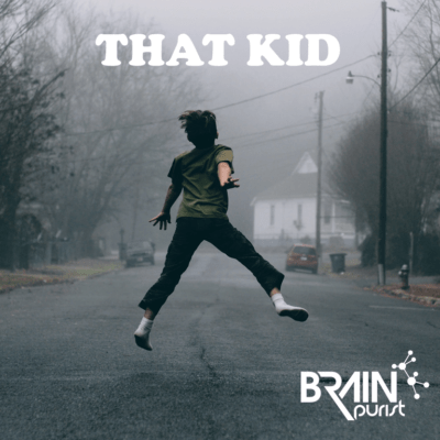 New Brain Purist single THAT KID out now! (Based on a true story)