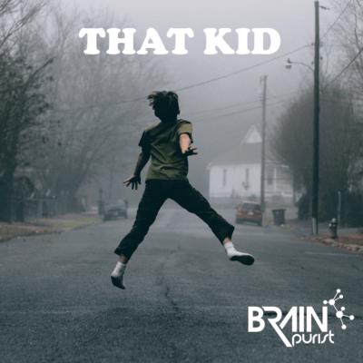Brain Purist - That Kid Cover1
