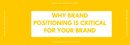 brand positioning is critical for your brand