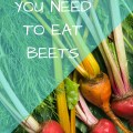 9 Reasons You Need To Eat Beets