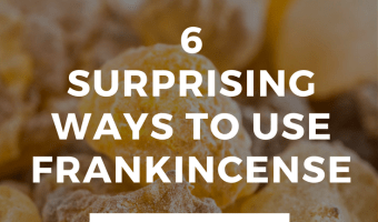 6 Surprising Ways to Use Frankincense Essential Oil