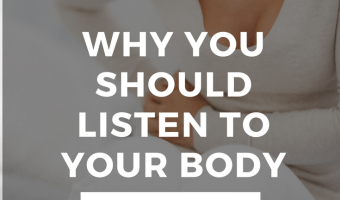Why You Should Listen To Your Body