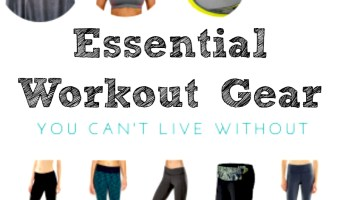 6 Essential Pieces of Workout Gear You Can't Live Without + A Giveaway!