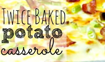 Kid-Friendly Twice Baked Potato Casserole