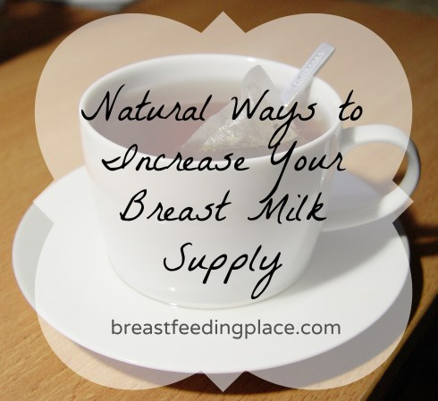 This post shares some simple and easy ways to naturally increase your breast milk supply. Read it at breastfeedingplace.com!