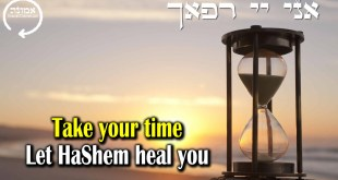 Take your time | Let Hashem heal you