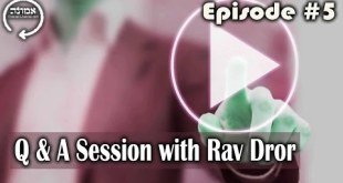 Q & A Session with Rav Dror | Episode #5