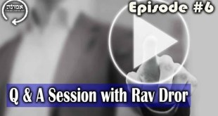 Q & A Session with Rav Dror | Episode #6