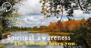 Spiritual awareness | The Creator loves you
