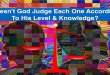 Q&A Session   Doesn't God Judge Each One According To His Level & Knowledge?