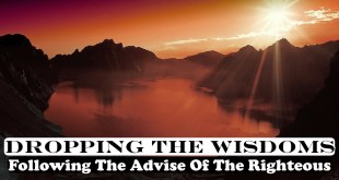 Dropping The Wisdoms | Following The Advise Of The Righteous