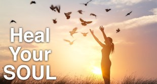 How to Heal your Soul, Where to Start – What to Fix First