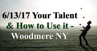 6/13/17 Your Talent & How to Use it – Woodmere NY