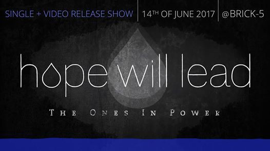 HOPE WILL LEAD // Single + Video Release // The Ones In Power