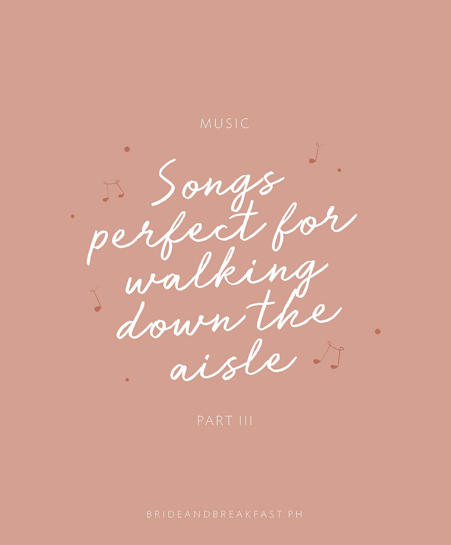 Alternative Wedding Songs To Walk Down The Aisle: 98+ Classical Wedding Songs For Walking Down The Aisle
