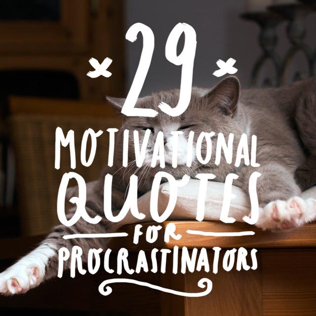 29 Motivational Quotes for Procrastinators - Bright Drops - quotes about procrastination