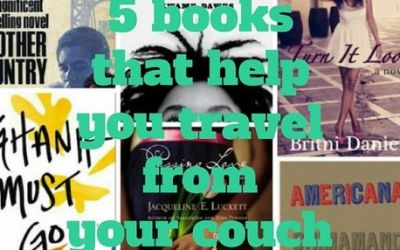 5 Books That Let You Travel from the Comfort of Your Couch