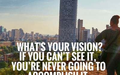 Wanna Do Dope Sh*t? You've Got to Have a Vision