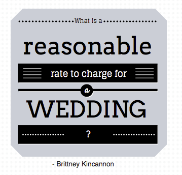 What is a reasonable rate to charge for a wedding