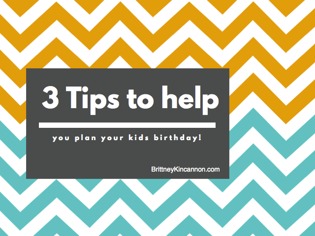 3 tips to help you plan your kids birthday party