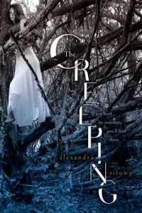 The Creeping by Alexandra Sirowy