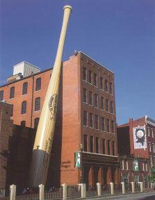 Louisville Slugger Museum.