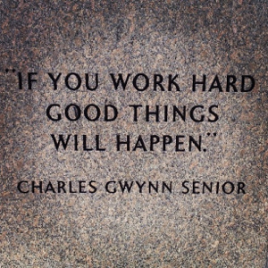 Work Hard and Good Things Will Happen - Charles Gwynn Senior