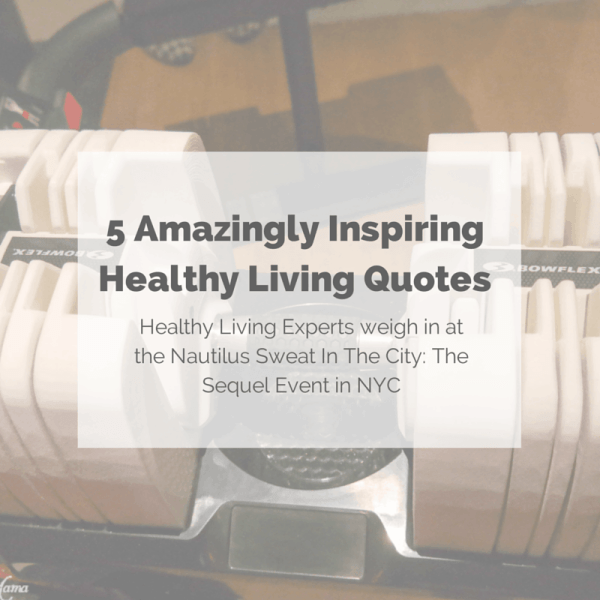 5 Amazingly Inspiring Healthy Living Quotes From #NautilusNYC