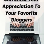 9 Easy Ways You Can Show Your Appreciation To Your Favorite Bloggers
