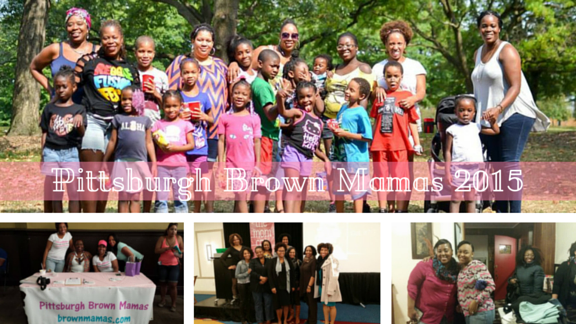 Why Pittsburgh Brown Mamas Rocked in 2015!