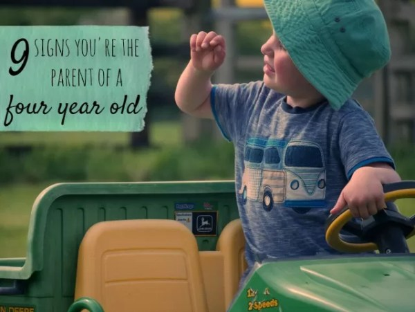 9 signs you're the parent of a four year old