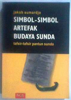 Naskah Drama B Sunda Indonet Edu Sumardjo Simbol Simbol Artefak Budaya Sunda Tafsir Tafsir Pantun Sunda