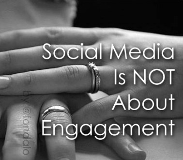 Social Media Is NOT About Engagement