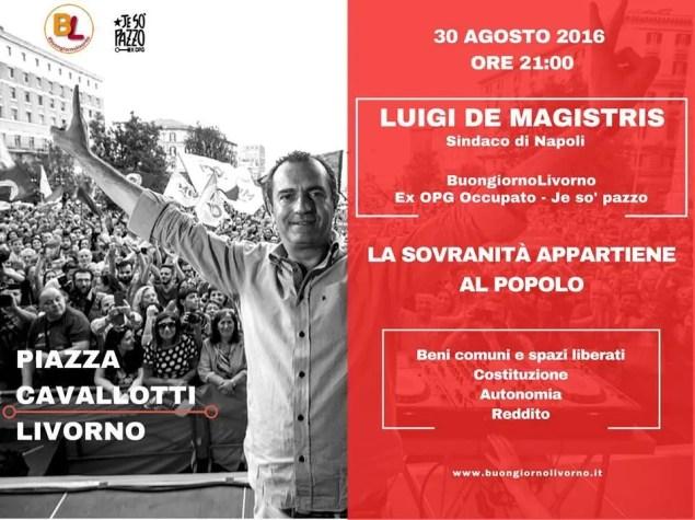 Martedì 30 agosto Luigi De Magistris e l'Ex Opg Je so' pazzo a Livorno in piazza Cavallotti