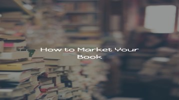 How to Market Your Book: 5 Steps to Reaching and Engaging Readers