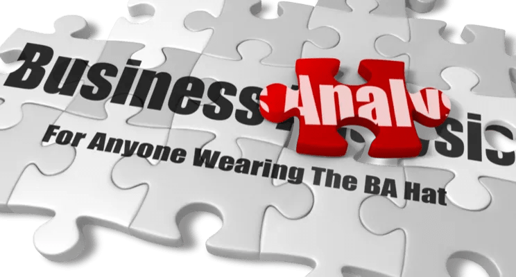 business analysis for anyone wearing the BA hat