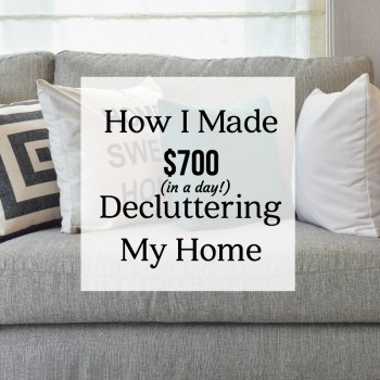 How I Made $700 Decluttering My Home