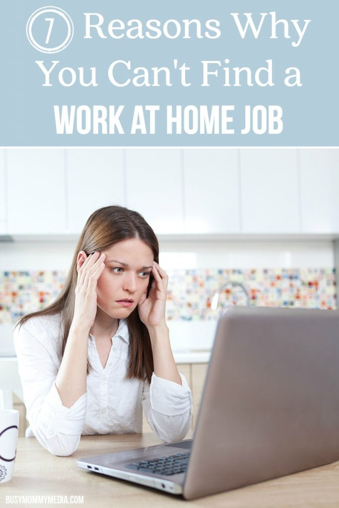 7 Reasons Why You Can\u0027t Find a Work at Home Job