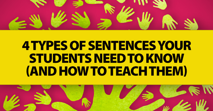 4 Types of Sentences Your Students Need to Know (and How to Teach Them)