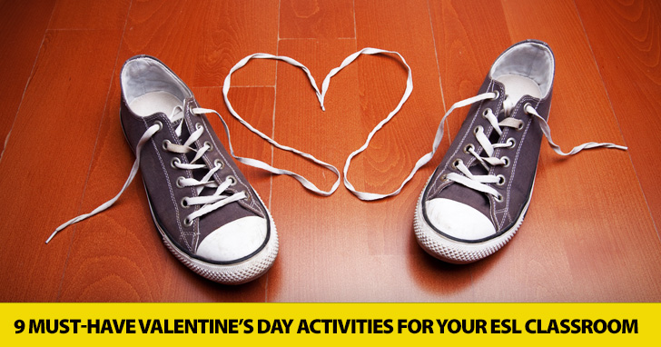 9 Must-Have Valentine\u0027s Day Activities for the ESL Classroom