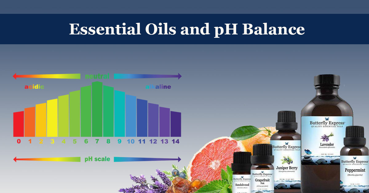 Essential Oils and pH Balance - butterflyexpressionsnet