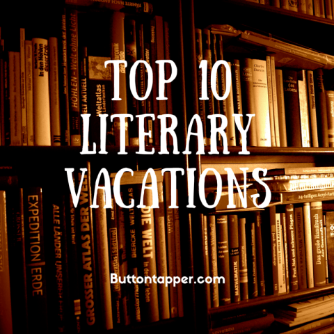 Top 10 Literary Vacations