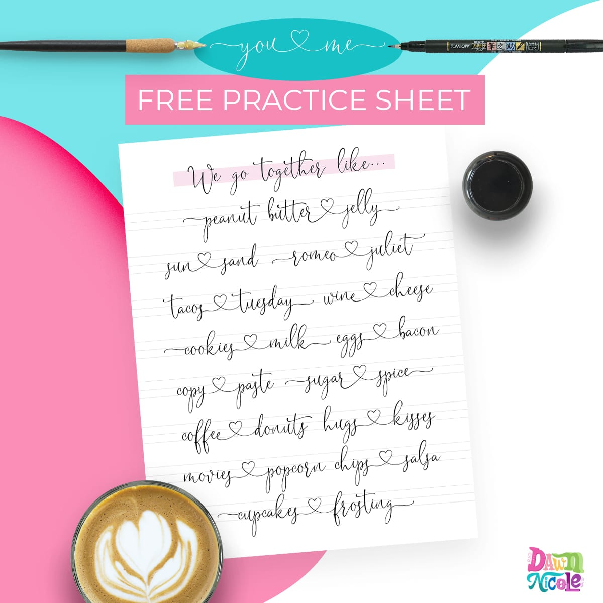 Comfy You Me Calligraphy Practice Sheet Dawn Nicole Faux Calligraphy Practice Sheets Free Calligraphy Practice Sheets Free inspiration Modern Calligraphy Practice Sheets