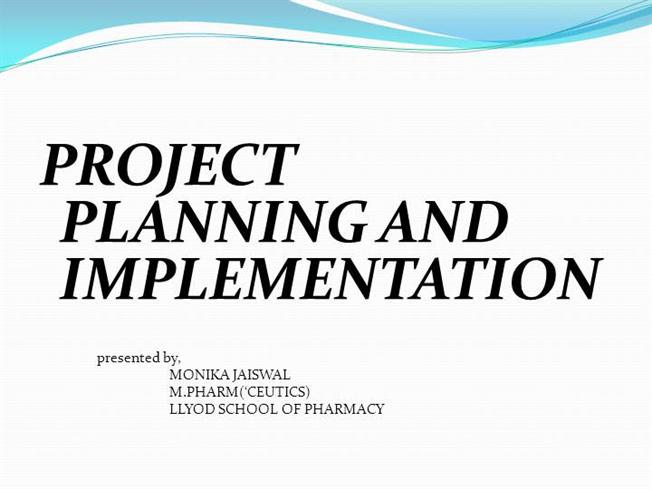 PPT on PROJECT PLAN  IMPLEMENTATION PREPARED by MONIKA JAISWAL