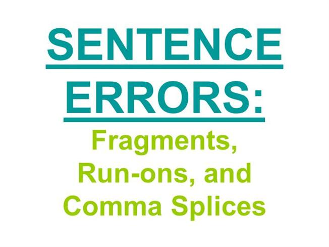 Sentence Errors-Fragments, Run-Ons, And Comma SplicesauthorSTREAM - comma and and