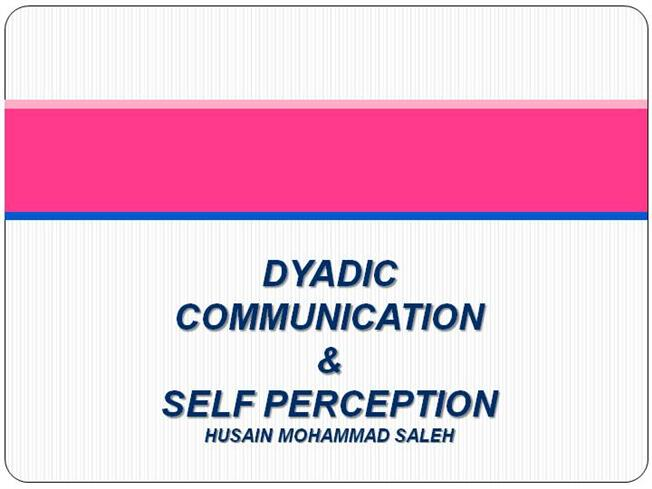 DYADIC COMMUNICATION  PERCEPTIONauthorSTREAM