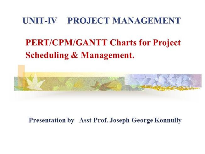 Project Scheduling Using PERT, CPM GANTT CHARTSauthorSTREAM