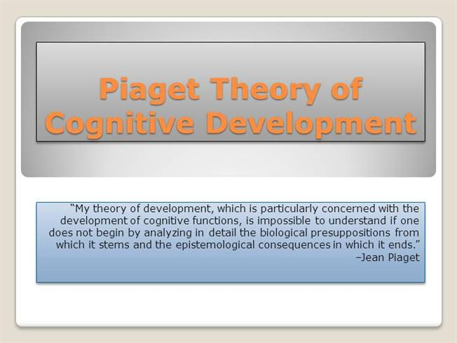 Piaget Theory of Cognitive Development PPauthorSTREAM - piaget's theory
